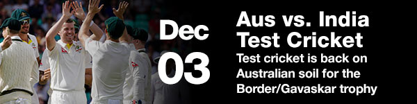 Test Cricket - December 03 (Australia Date)