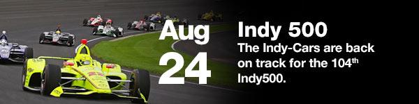 Indy 500 - August 24 (Australia date)