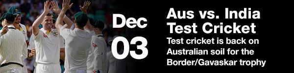 Test Cricket - December 03 (Australia Date)